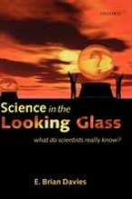 E. Brian (Department of Mathematics, King`s College, London) Davies Science in the Looking Glass