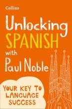Noble, Paul Unlocking Spanish with Paul Noble