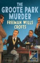 Freeman Wills Crofts The Groote Park Murder