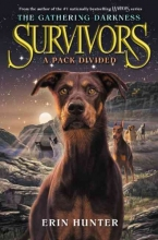 Hunter, Erin Survivors: The Gathering Darkness 01: A Pack Divided