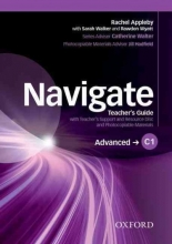 Moore, Julie Navigate: C1 Advanced. Teacher`s Guide with Teacher`s Support and Resource Disc