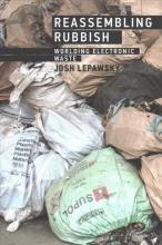 Josh (Associate Professor, Memorial University of Newfoundland) Lepawsky Reassembling Rubbish