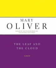 Oliver, Mary The Leaf and the Cloud