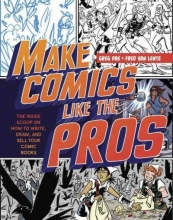 Pak, Greg,   Van Lente, Fred Make Comics Like the Pros