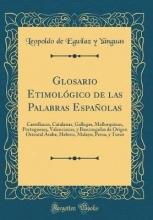 Yanguas, Leopoldo de Eguílaz y Yanguas, L: Glosario Etimológico de las Palabras Españolas