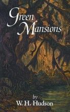 Hudson, W. H. Green Mansions