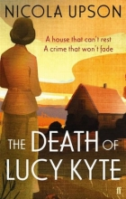 Upson, Nicola The Death of Lucy Kyte