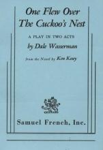 Wasserman, Dale,   Kesey, Ken One Flew over the Cuckoo`s Nest