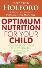 Patrick Holford,   Deborah Colson Optimum Nutrition For Your Child