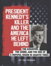 Tougas, Joe President Kennedy`s Killer and the America He Left Behind
