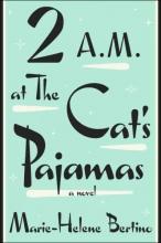 Bertino, Marie-Helene 2 A.M. at the Cat`s Pajamas