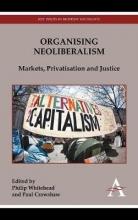 Philip Whitehead,   Paul Crawshaw Organising Neoliberalism