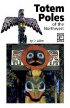 Allen, D. Totem Poles of the Northwest
