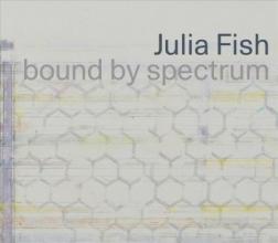 Julie Rodrigues Widholm , Julia Fish: bound by spectrum