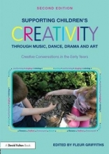 Fleur (formerly of University of Sunderland, UK) Griffiths Supporting Children`s Creativity through Music, Dance, Drama and Art