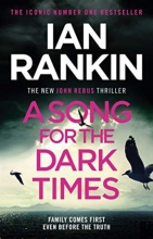 IAN RANKIN, A SONG FOR THE DARK TIMES