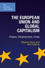 Magnus Ryner,   Alan Cafruny The European Union and Global Capitalism