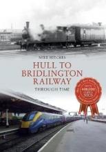 Mike Hitches Hull to Bridlington Railway Through Time