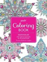 Logan R, Teresa Posh Adult Coloring Book: Mandalas for Meditation & Relaxati