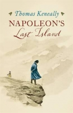 Keneally, Thomas Napoleon`s Last Island