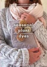 Alicia Hall Seasonal Plant Dyes