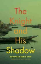 Diop, Boubacar Boris The Knight and His Shadow
