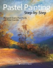 Margaret Evans,   Paul Hardy,   Peter Coombs Pastel Painting Step-by-Step