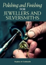 Goldsmith, Stephen Polishing and Finishing for Jewellers and Silversmiths