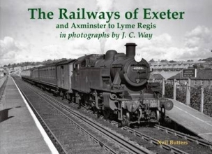 Neil Butters The Railways of Exeter and Axminster to Lyme Regis