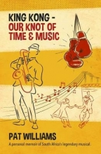 Williams, Pat King Kong - Our Knot of Time and Music