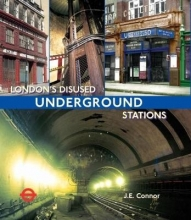 Jim Connor London`s Disused Underground Stations
