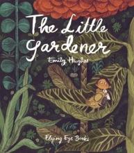 Hughes, Emily The Little Gardener