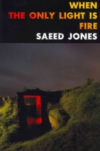 Jones, Saeed When the Only Light Is Fire