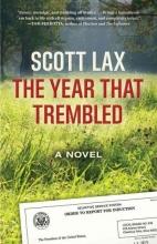 Lax, Scott The Year That Trembled