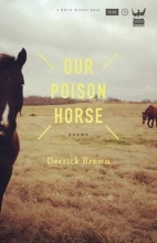 Brown, Derrick Our Poison Horse