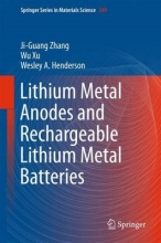 Zhang, Ji-Guang Lithium Metal Anodes and Rechargeable Lithium Metal Batteries