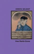 Grone, Uwe Martin Irres Selbst