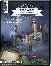 Frenzel, Sebastian,   Zimpfer, Simon,   Gehrmann, Kristina Escape Adventures - Von Königen und Alchemisten