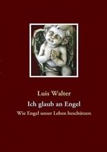 Walter, Luis Ich glaub an Engel