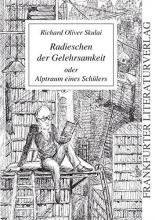 Skulai, Richard Oliver Radieschen der Gelehrsamkeit