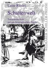 Riedel, Luise Schattenwelt