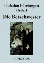 Christian Fürchtegott Gellert Die Betschwester