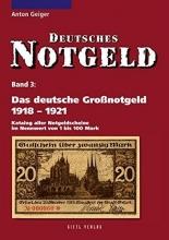 Geiger, Anton Das deutsche Großnotgeld von 1918 bis 1921