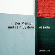 Ossada, Jens Der Mensch und sein System
