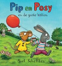 Axel Scheffler , Pip en Posy en de grote ballon