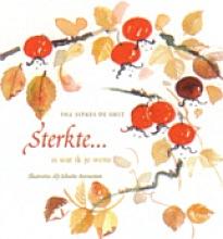 Ina  Sipkes de Smit Sterkte ... is wat ik je wens