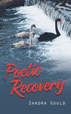 Sandra Gould,Poetic Recovery