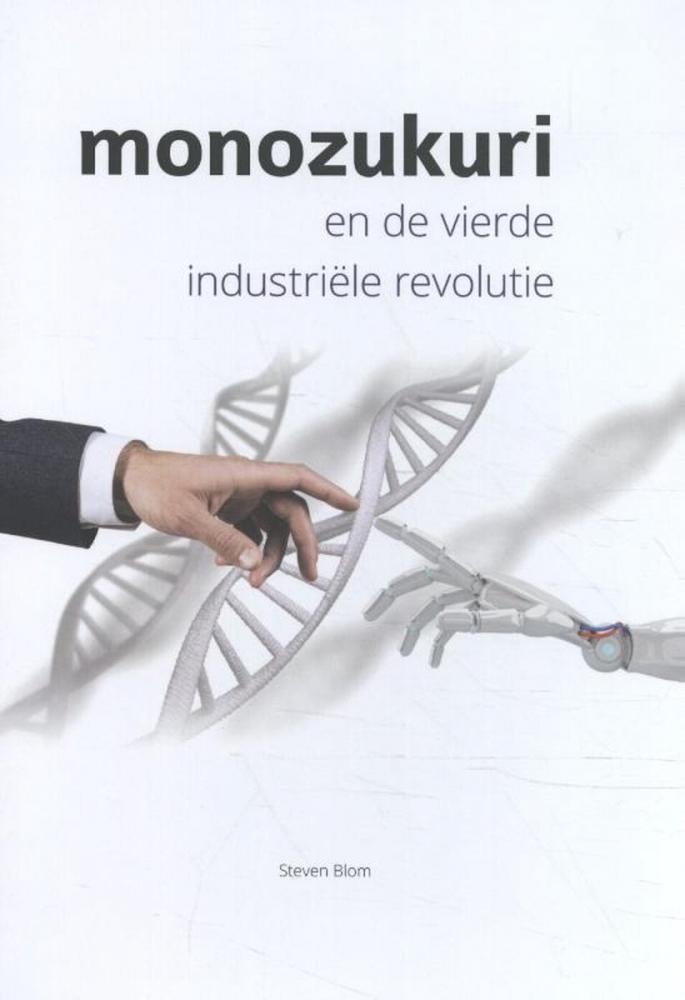 Steven Blom,Monozukuri en de vierde industriëlerevolutie