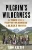 Kizzia, Tom, Pilgrim`s Wilderness