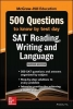 Anaxos Inc., McGraw Hills 500 SAT Reading, Writing and Language Questions to Know by Test Day, Second Edition